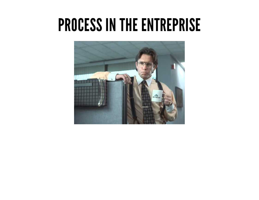PROCESS IN THE ENTREPRISE