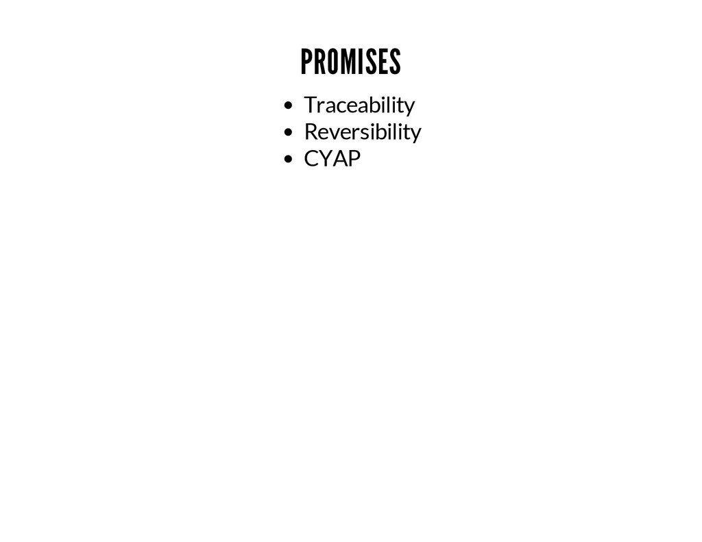 PROMISES Traceability Reversibility CYAP