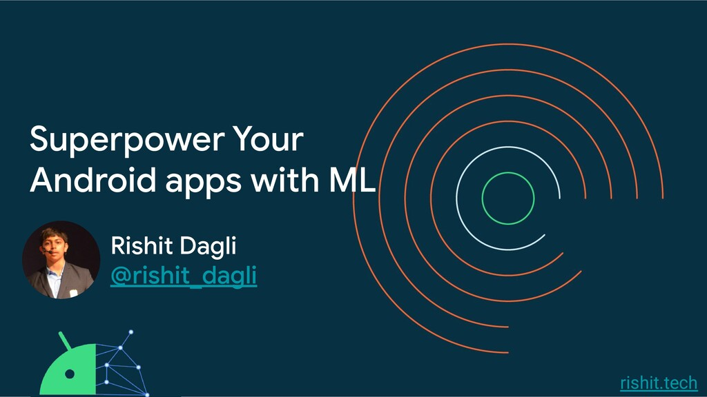 rishit.tech Superpower Your Android apps with M...