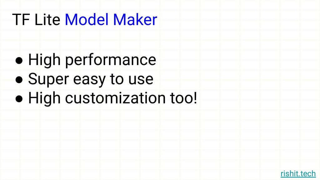 rishit.tech TF Lite Model Maker ● High performa...