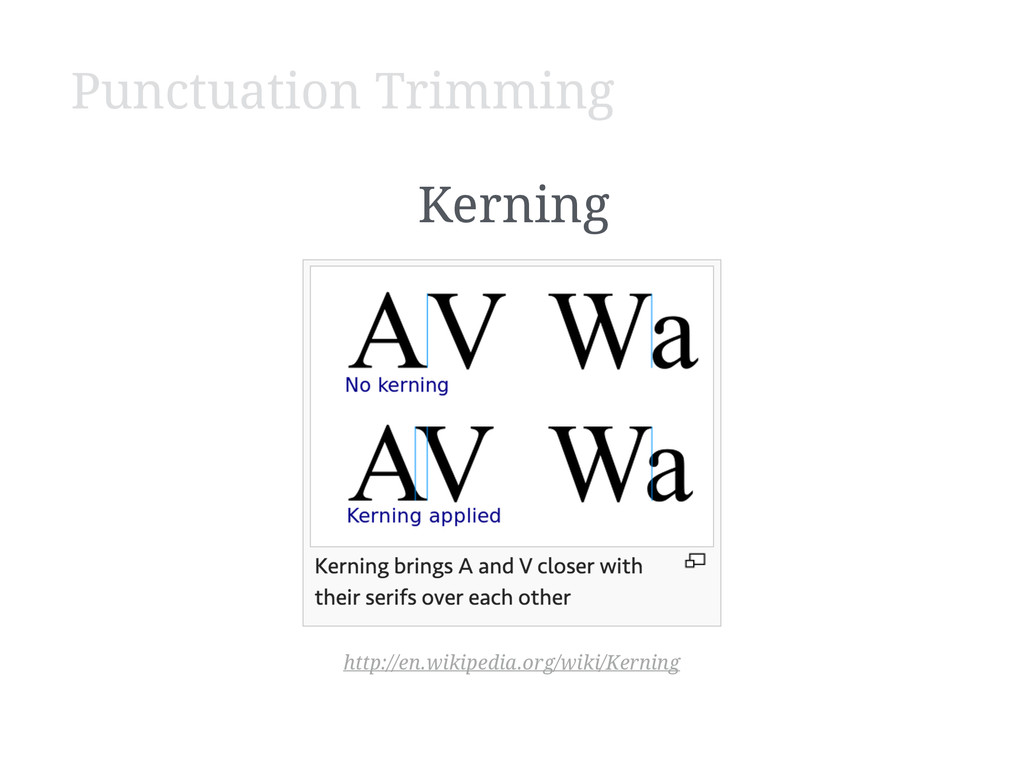 Punctuation Trimming http://en.wikipedia.org/wi...