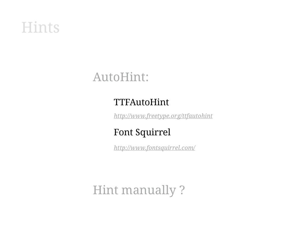 TTFAutoHint http://www.freetype.org/ttfautohint...
