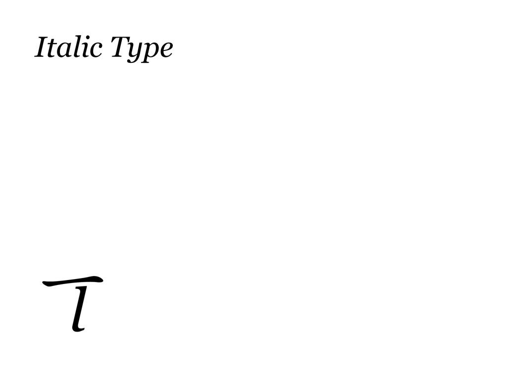 Italic Type l ⼀一