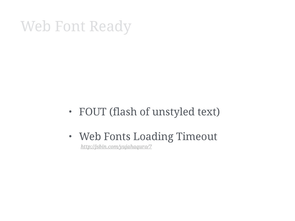Web Font Ready • FOUT (flash of unstyled text) ...