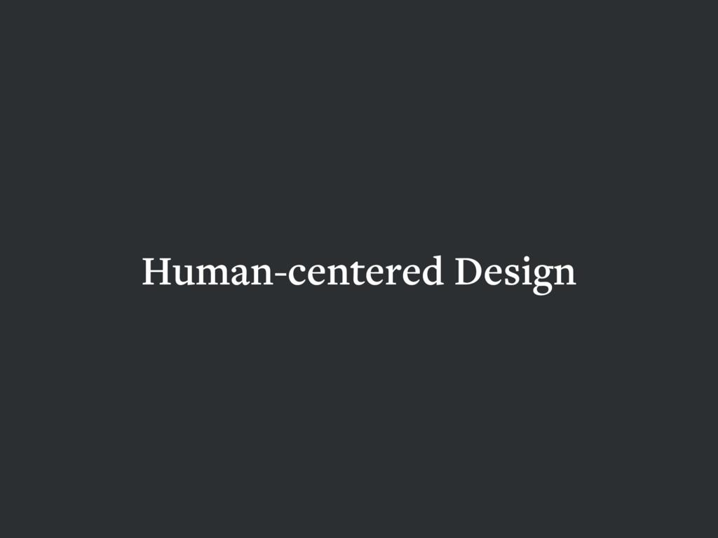 Human-centered Design HCD UXD IXD