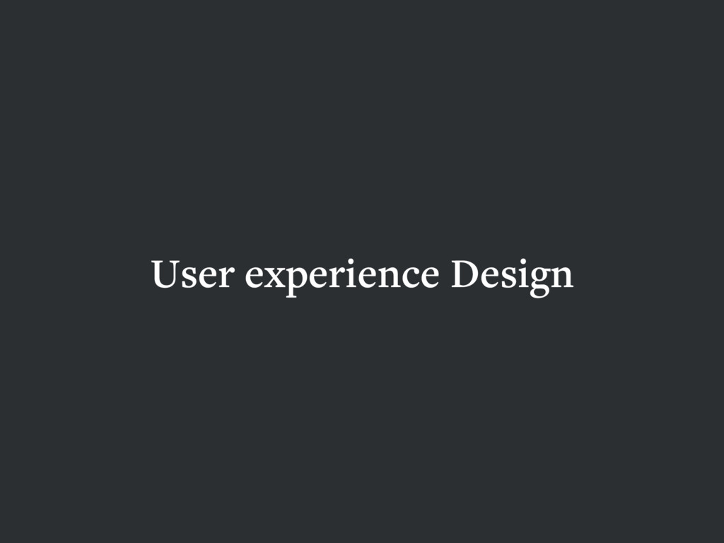 User experience Design HCD UXD IXD
