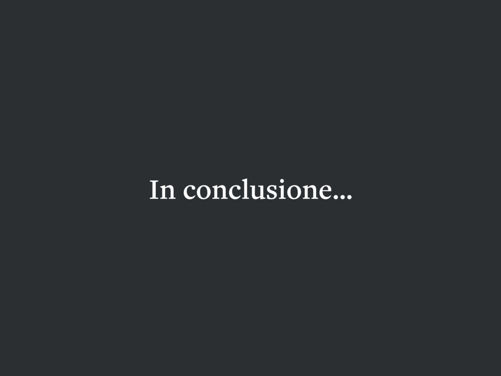 In conclusione… HCD UXD IXD
