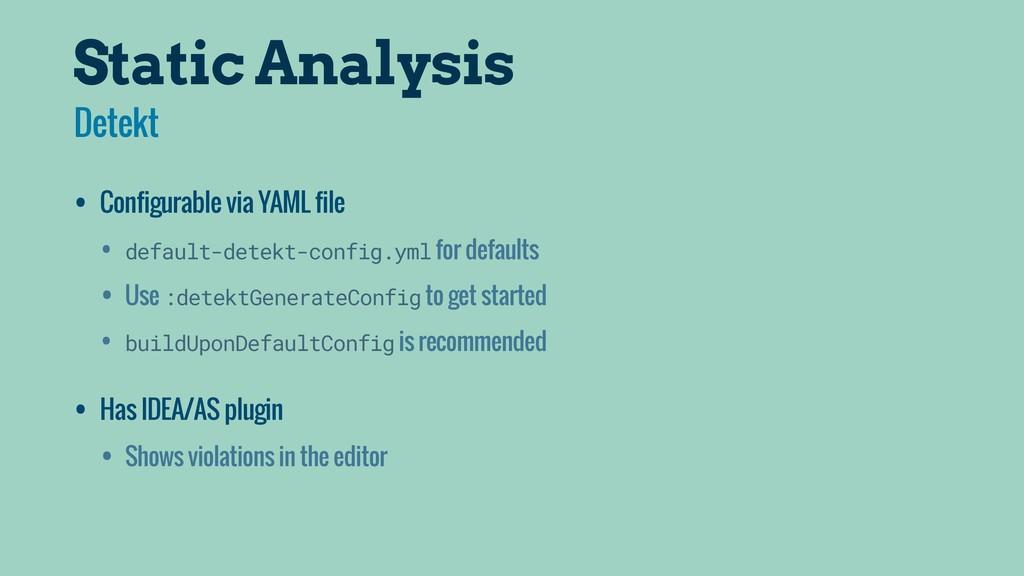 Static Analysis • Configurable via YAML file • ...