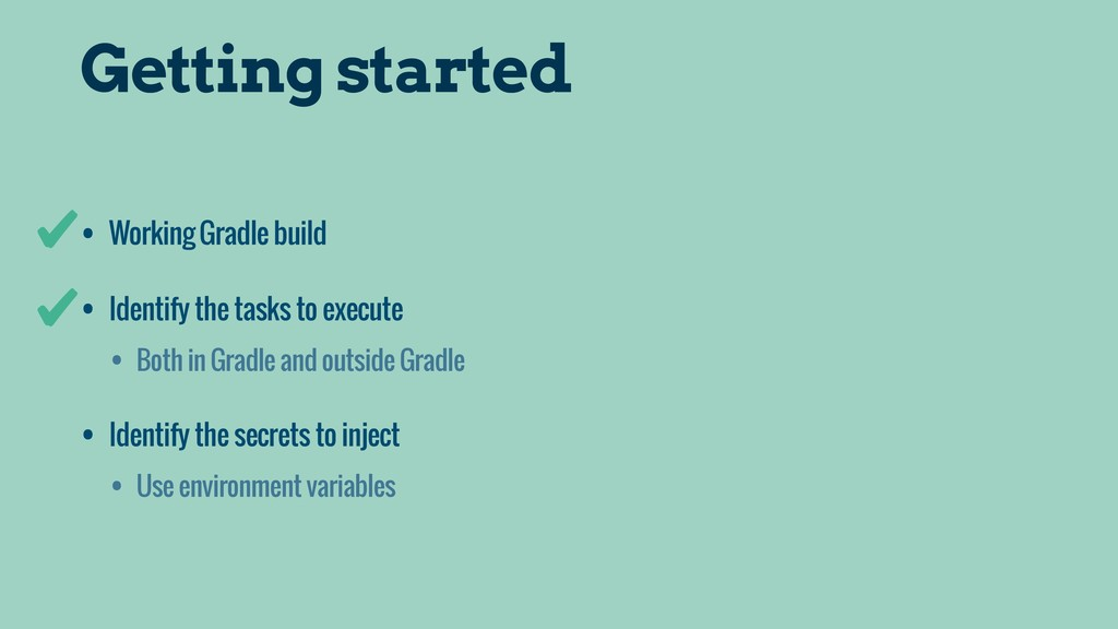 Getting started • Working Gradle build • Identi...