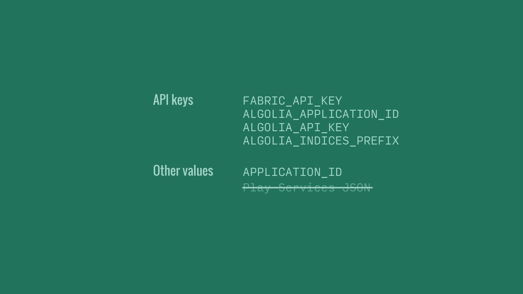 API keys Play Services JSON Other values APPLIC...