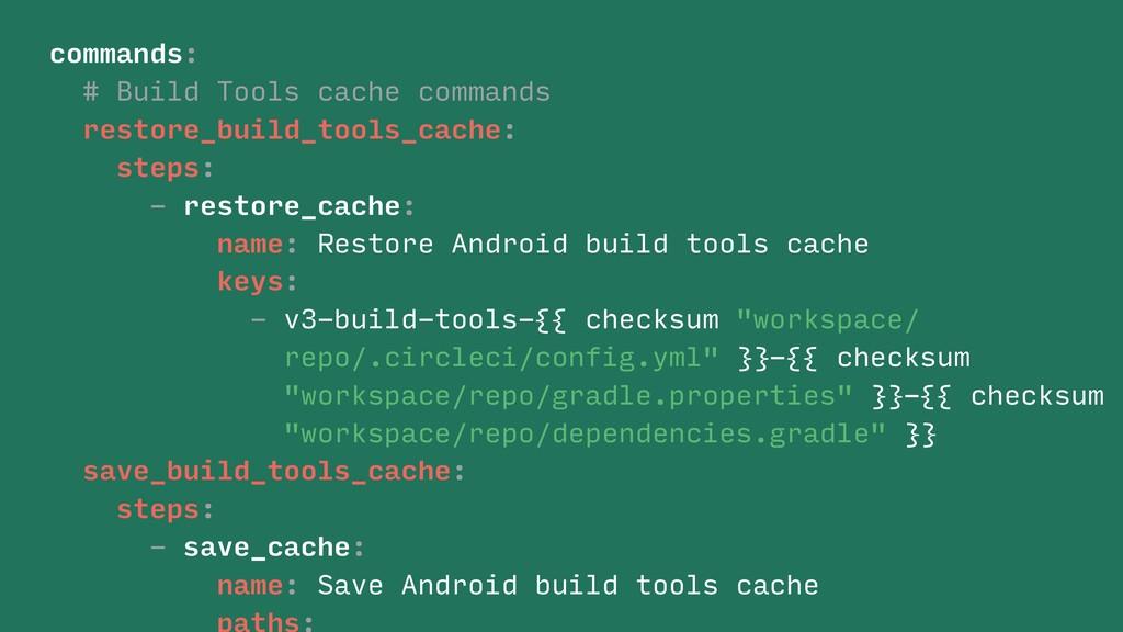 commands: #... # Build Tools cache commands res...