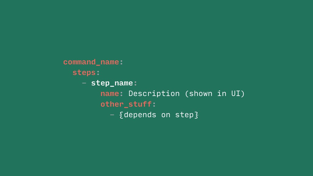 command_name: steps: - step_name: name: Descrip...