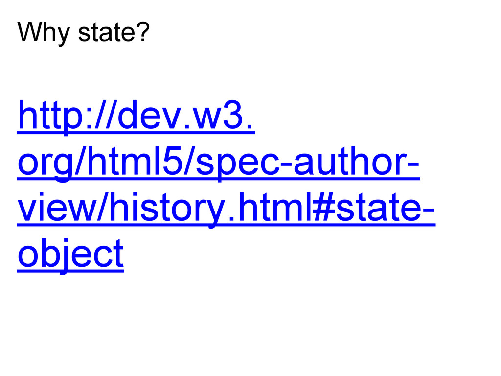 Why state? http://dev.w3. org/html5/spec-author...