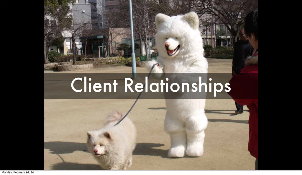 Client Relationships Monday, February 24, 14
