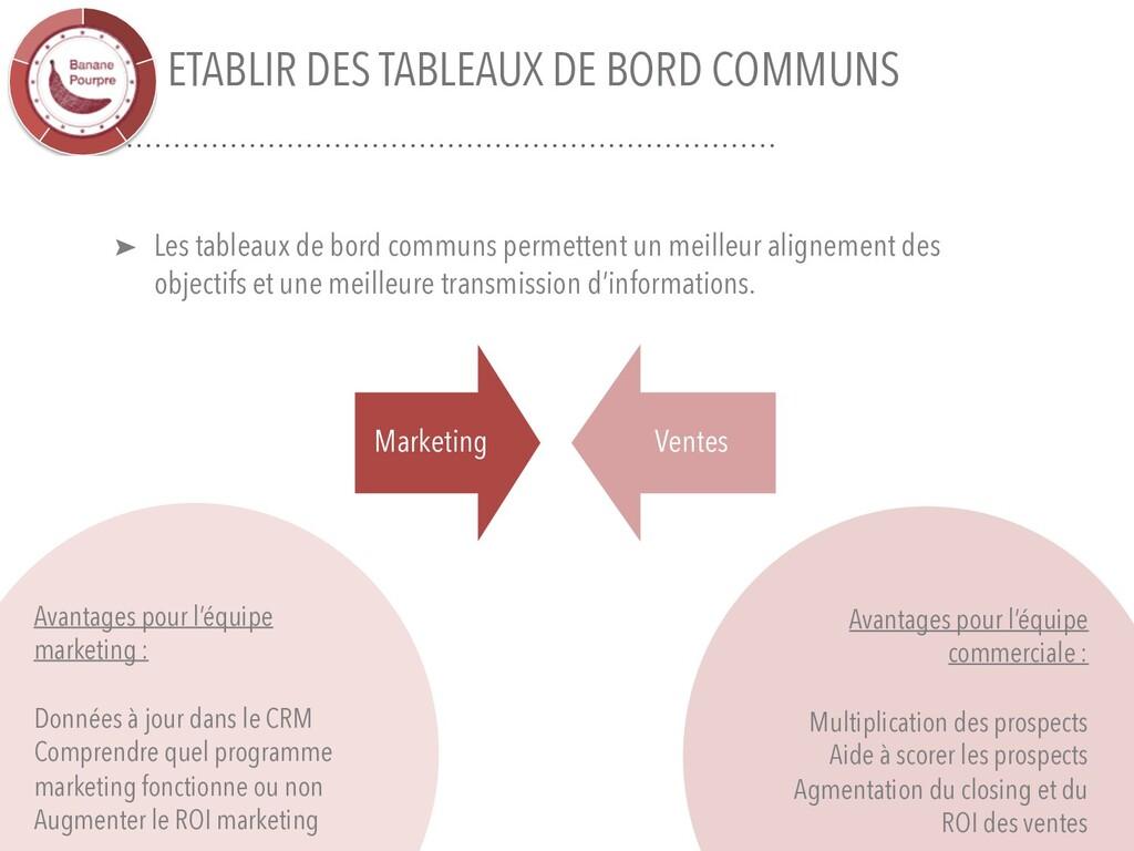 ETABLIR DES TABLEAUX DE BORD COMMUNS Avantages ...