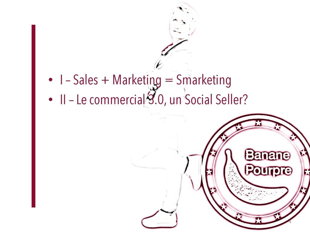 • I – Sales + Marketing = Smarketing • II – Le ...