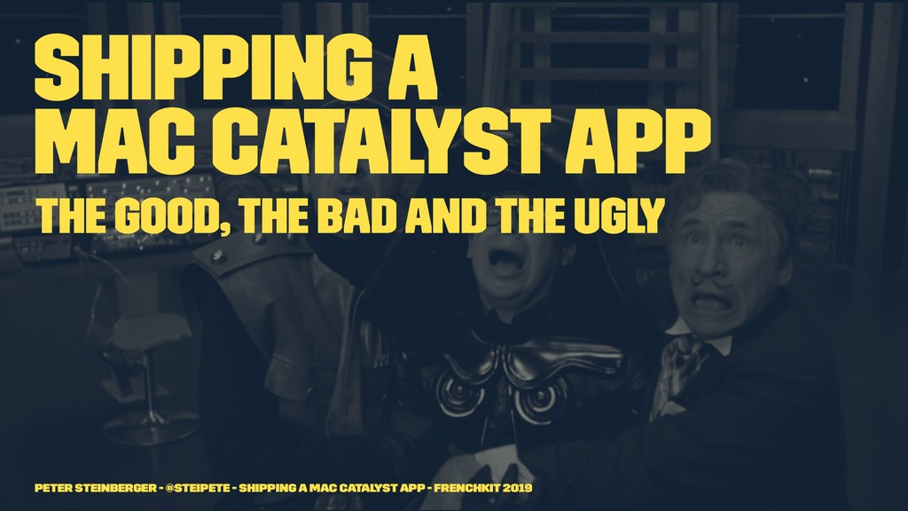 Shipping a Mac Catalyst App The good, the bad a...