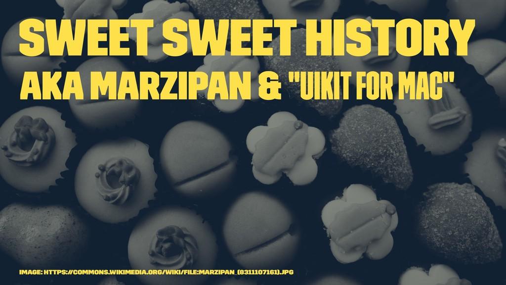 "Sweet sweet History aka Marzipan & ""UIKit for M..."