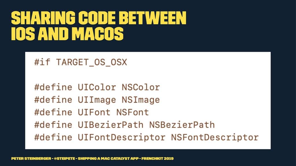 Sharing Code between iOS and macOS Peter Steinb...