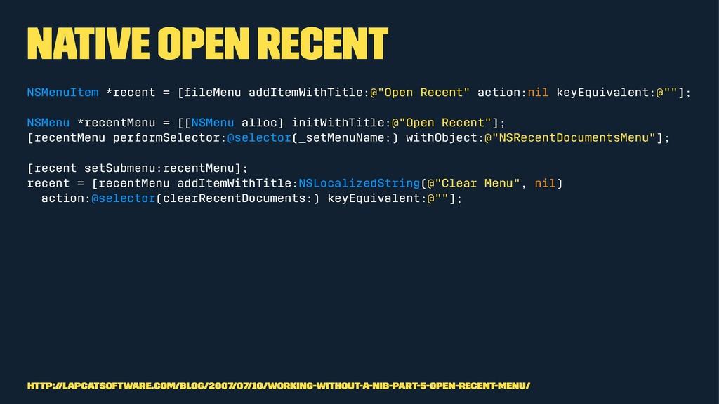 Native Open Recent NSMenuItem *recent = [fileMen...