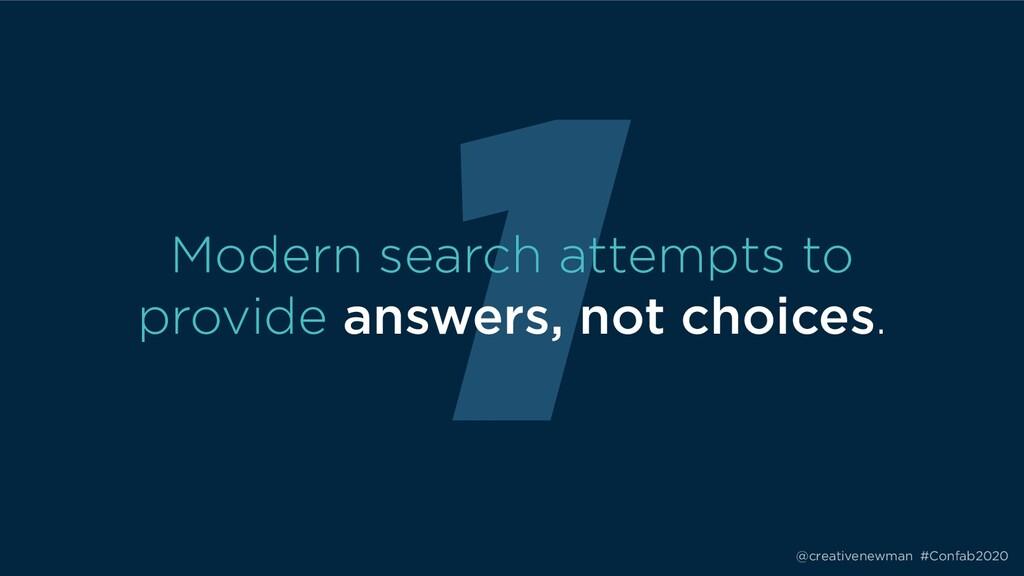 @creativenewman #Confab2020 1 Modern search att...