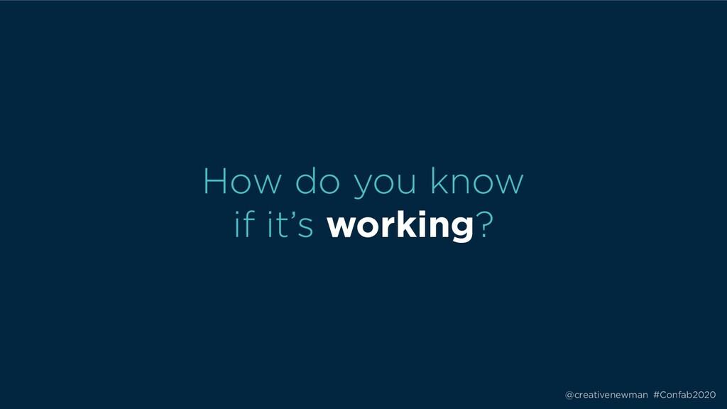 @creativenewman #Confab2020 How do you know if...