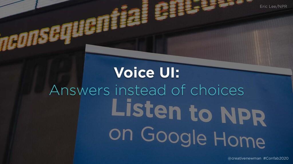 @creativenewman #Confab2020 Voice UI: Answers i...