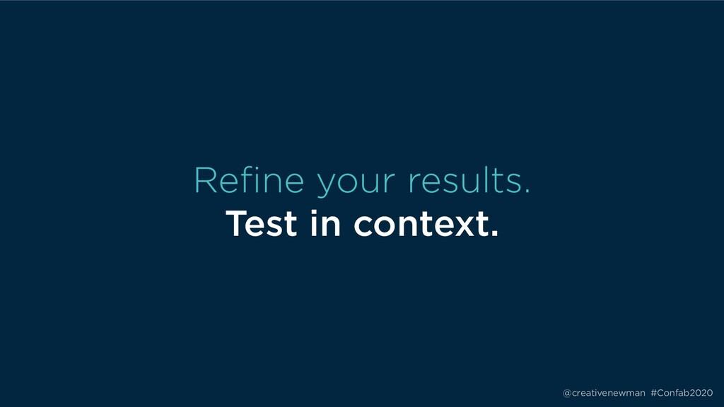 @creativenewman #Confab2020 Refine your results...