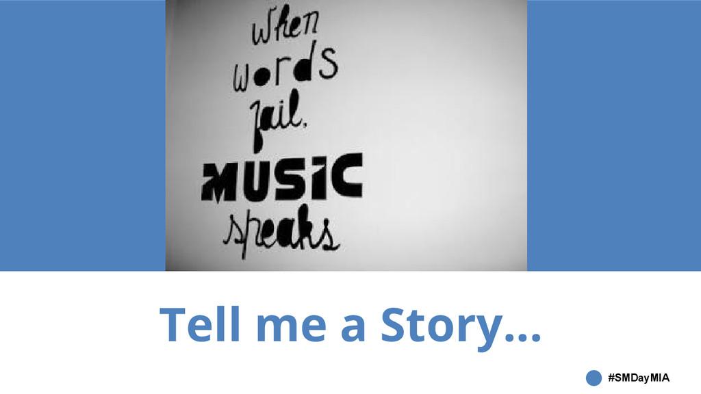 #SMDayMIA Tell me a Story...