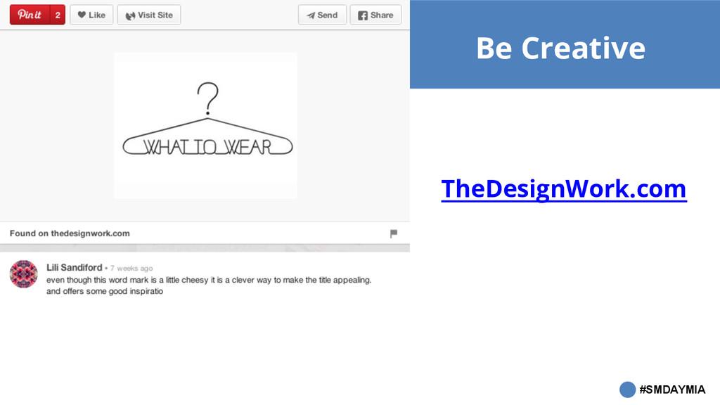 #SMDAYMIA Be Creative TheDesignWork.com