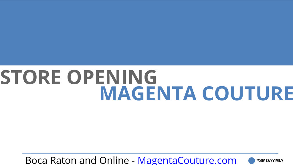 STORE OPENING Boca Raton and Online - MagentaCo...