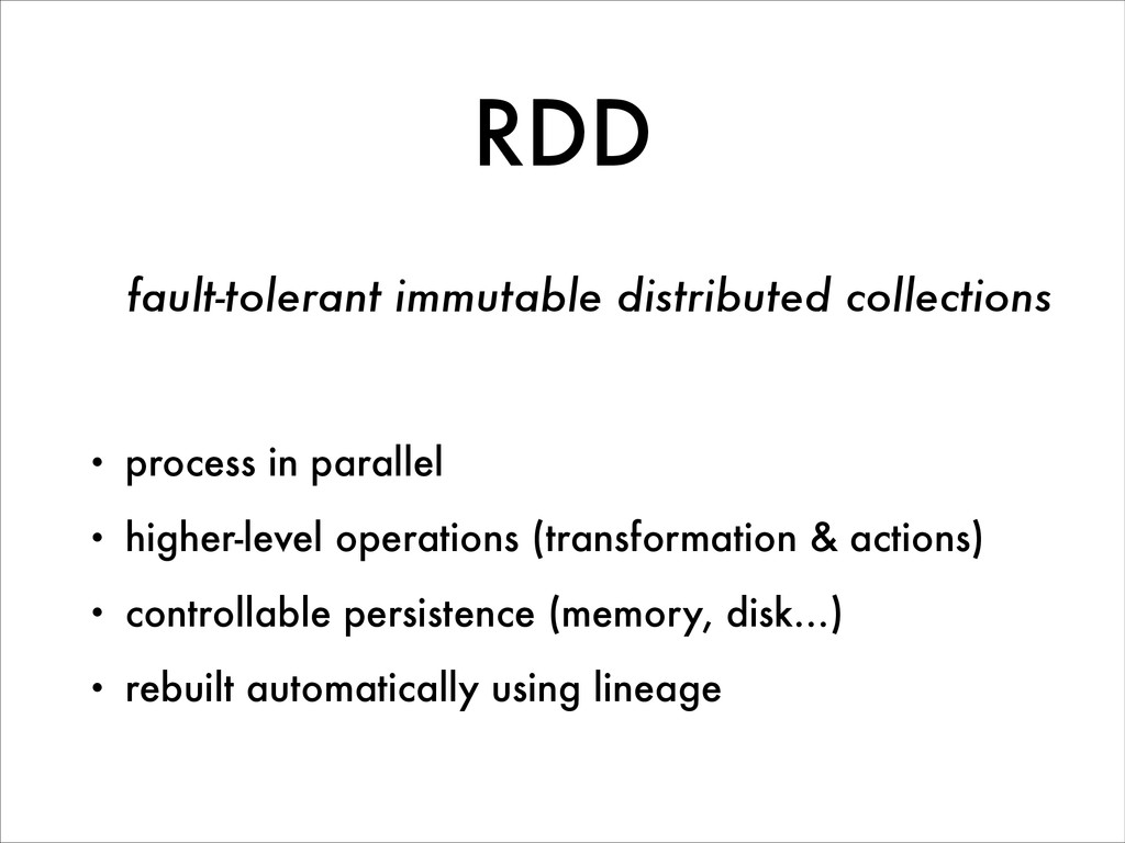 RDD • process in parallel • higher-level operat...