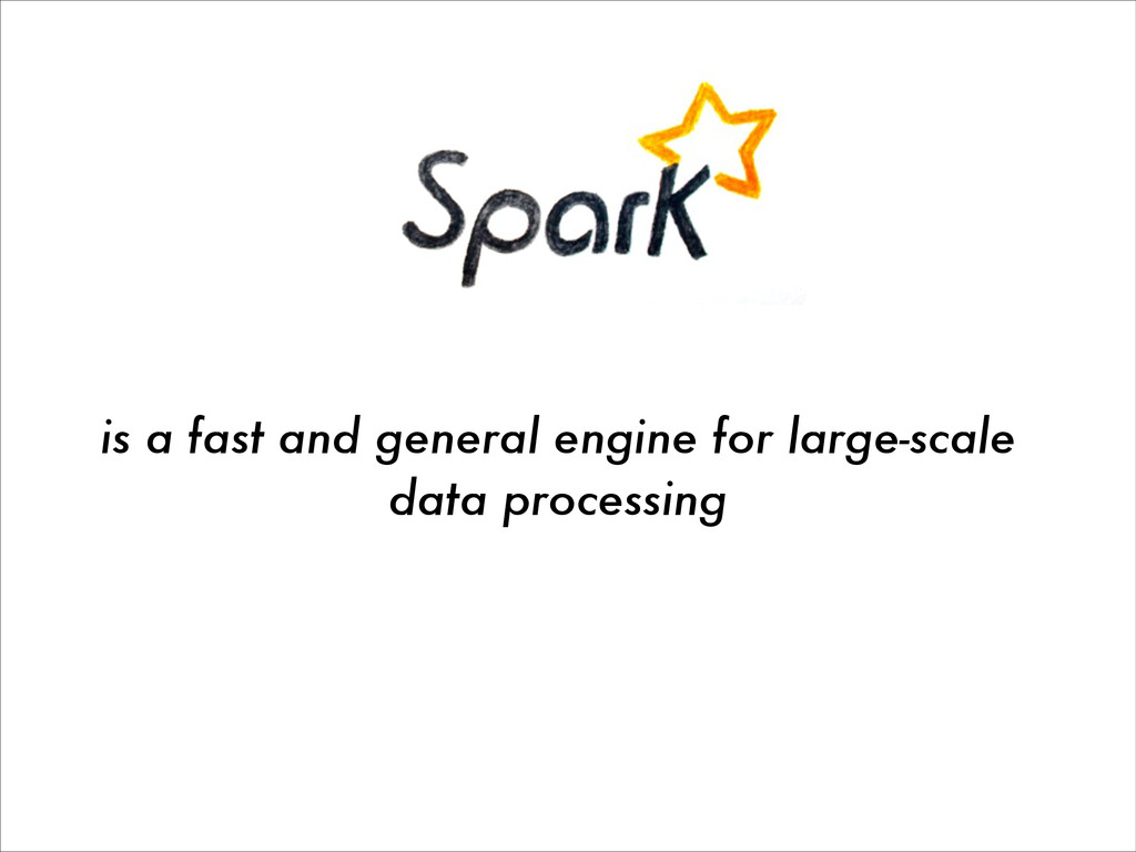 is a fast and general engine for large-scale da...