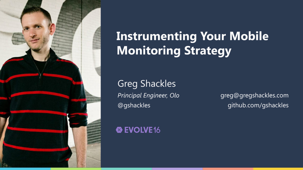 Instrumenting Your Mobile Monitoring Strategy G...