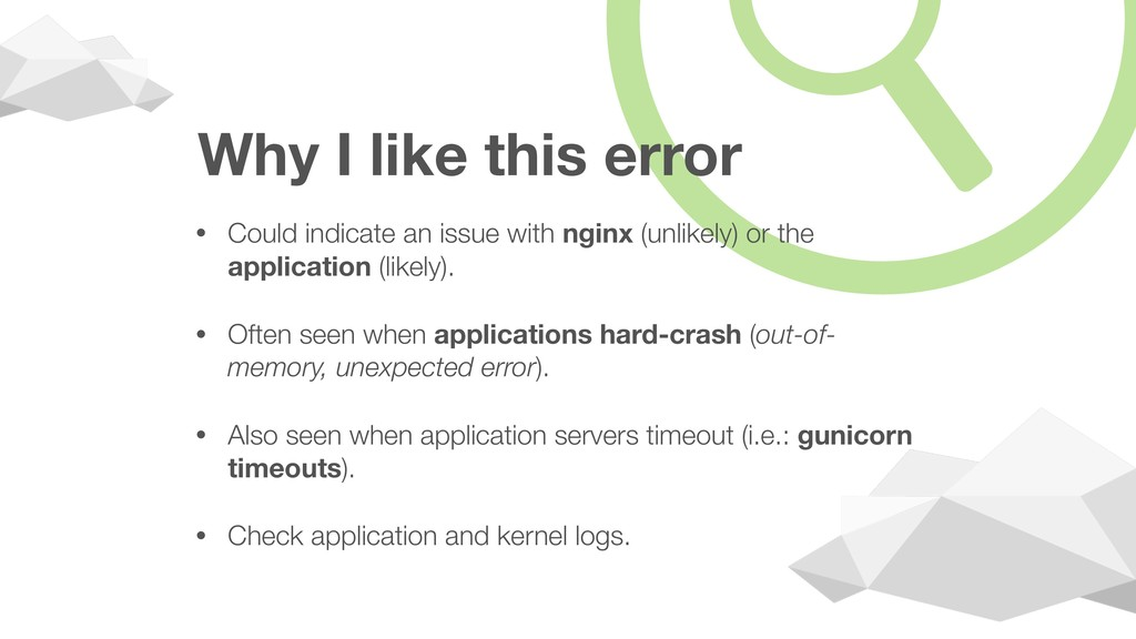 Why I like this error • Could indicate an issue...