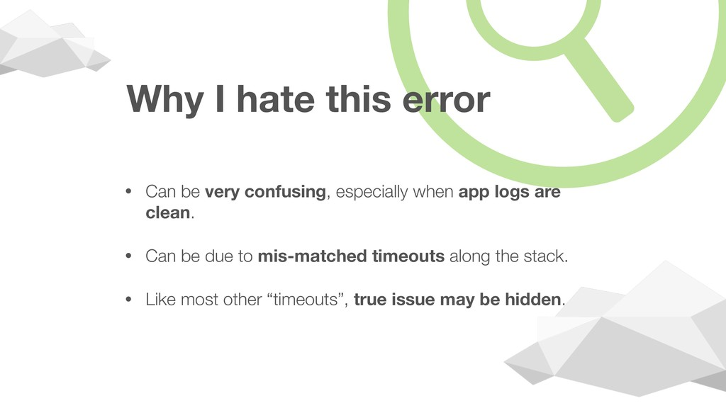 Why I hate this error • Can be very confusing, ...