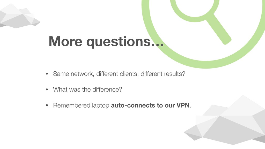 More questions… • Same network, different clien...