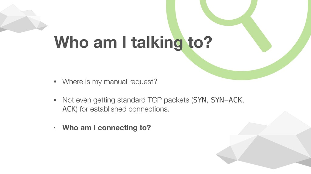 Who am I talking to? • Where is my manual reque...