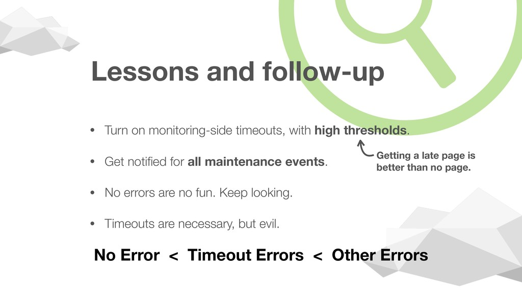 Lessons and follow-up • Turn on monitoring-side...
