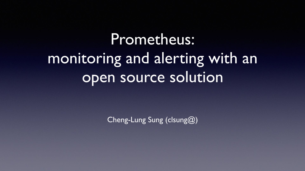 Prometheus: monitoring and alerting with an ope...