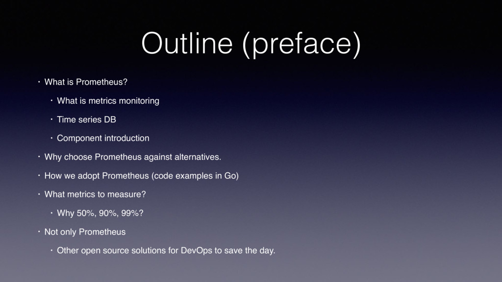 Outline (preface) • What is Prometheus? • What ...