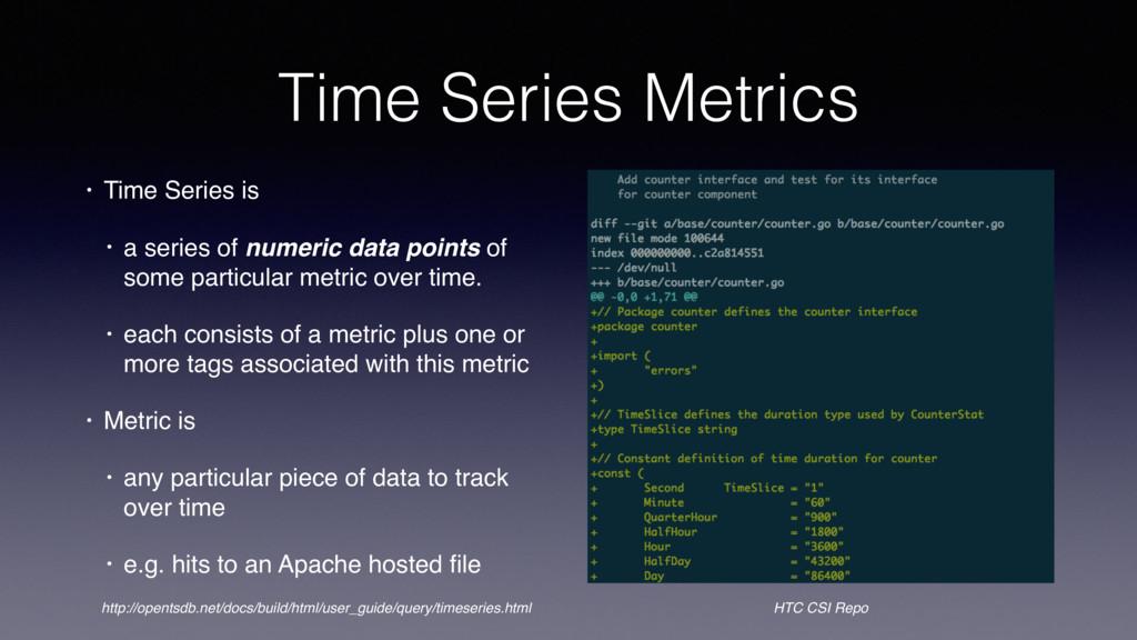 Time Series Metrics • Time Series is • a series...