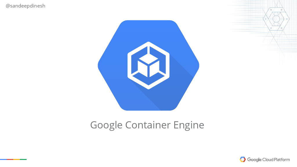 @sandeepdinesh Google Container Engine