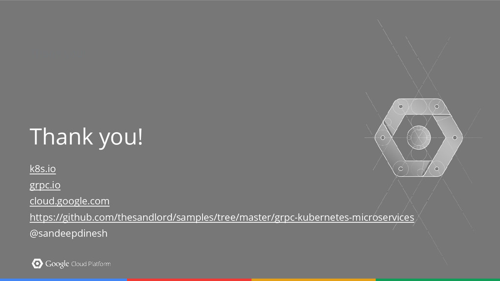 Thank you! Thank you! k8s.io grpc.io cloud.goog...