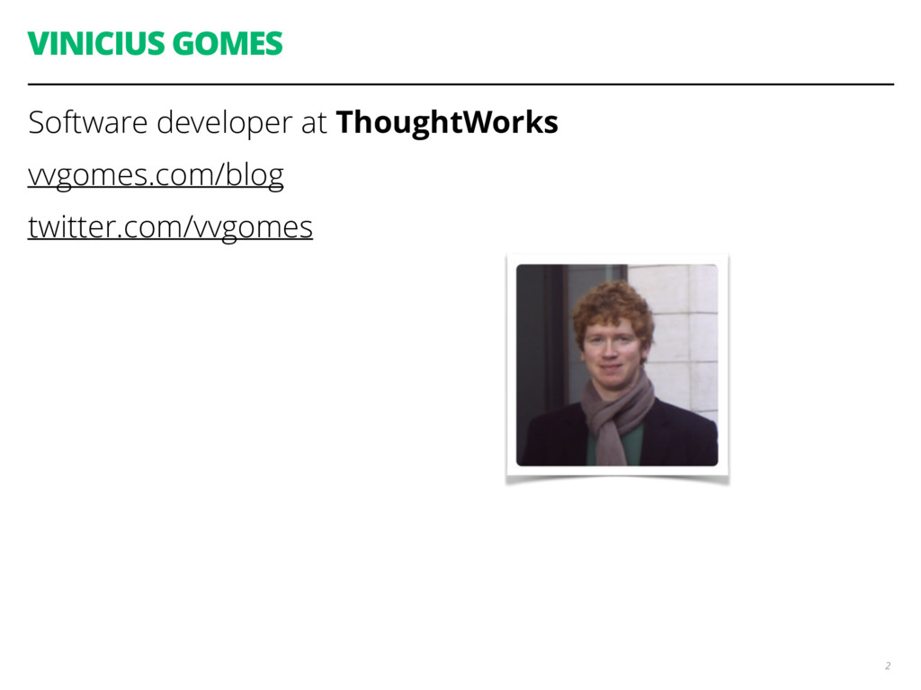 VINICIUS GOMES Software developer at ThoughtWor...