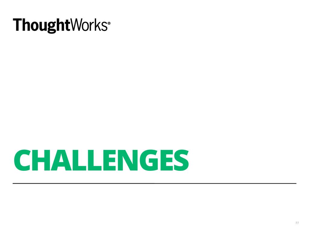 CHALLENGES 11