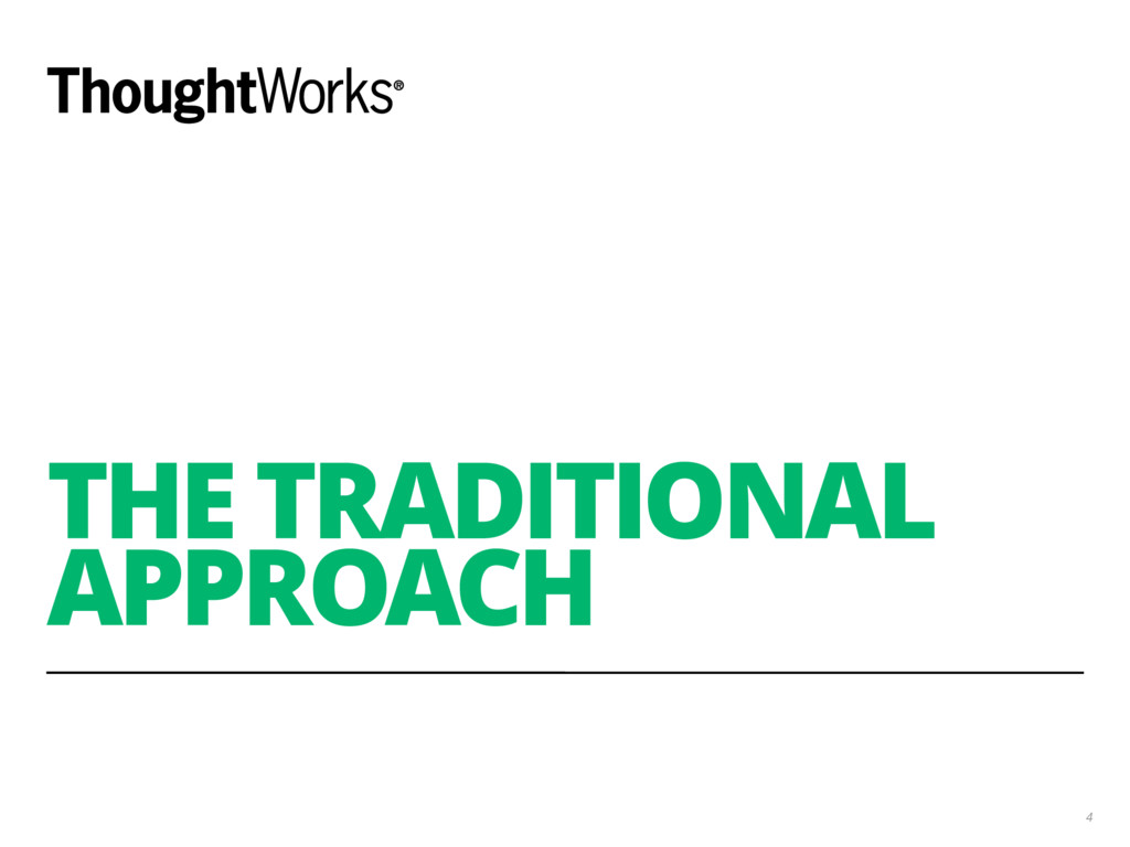 THE TRADITIONAL APPROACH 4