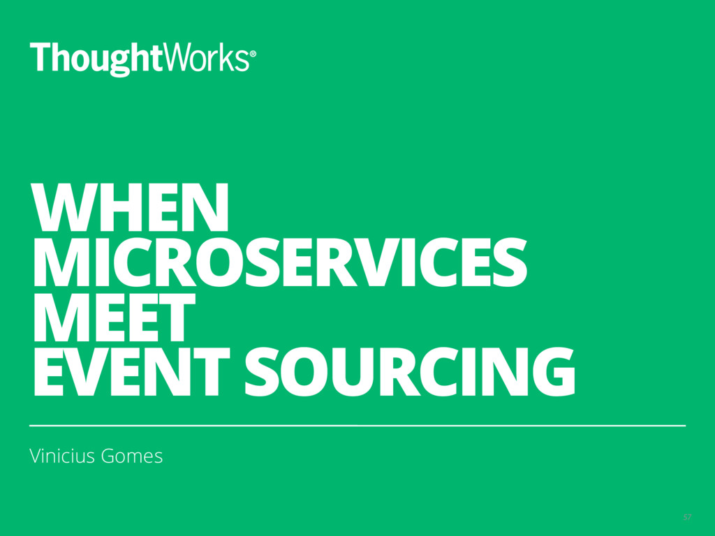 WHEN MICROSERVICES MEET EVENT SOURCING Vinicius...