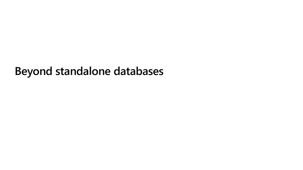Beyond standalone databases