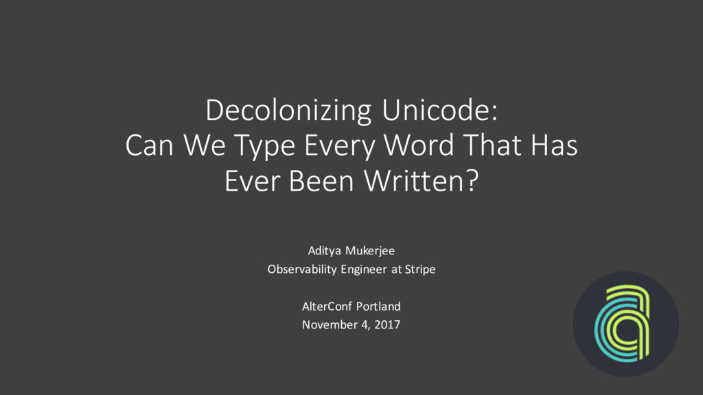 Decolonizing Unicode: Can We Type Every Word Th...